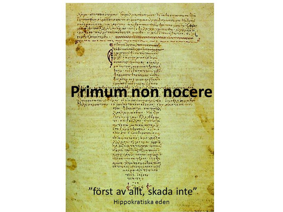 Primum non nocere först av allt, skada inte Hippokratiska eden