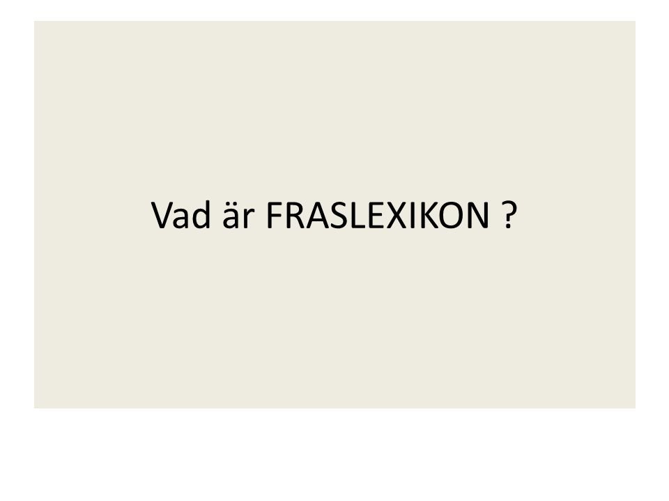 Vad är FRASLEXIKON