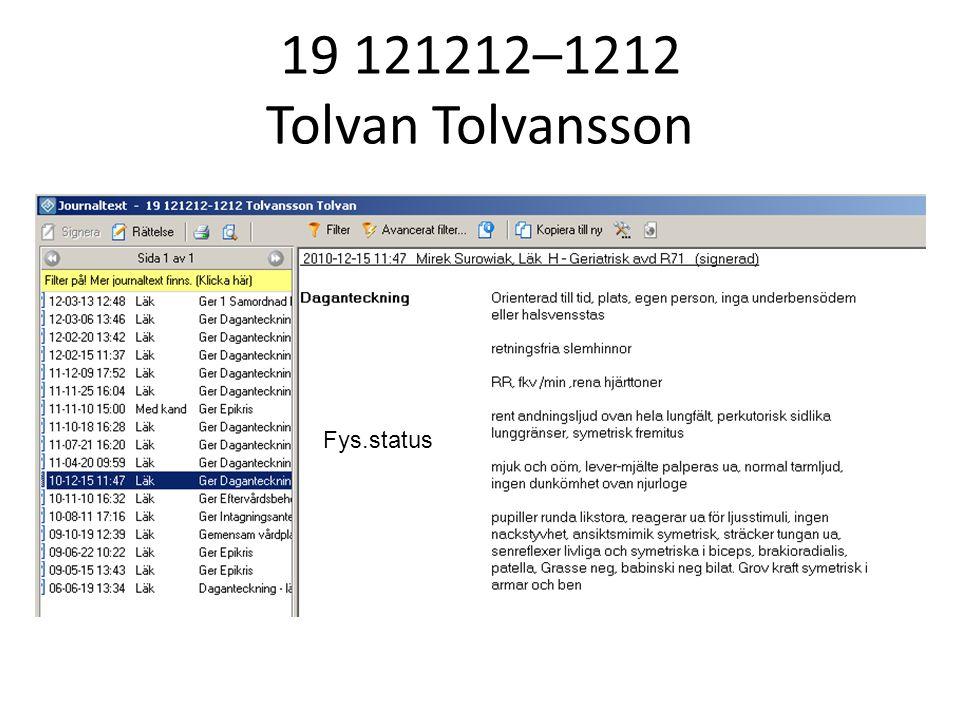 19 121212–1212 Tolvan Tolvansson Fys.status
