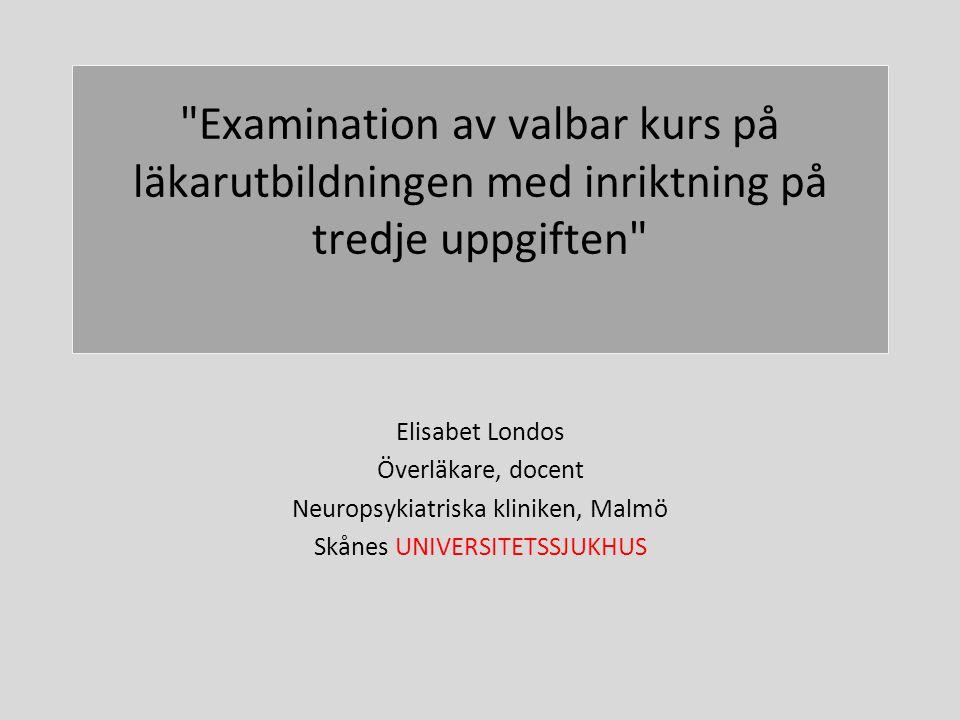Examination av valbar kurs på läkarutbildningen med inriktning på tredje uppgiften