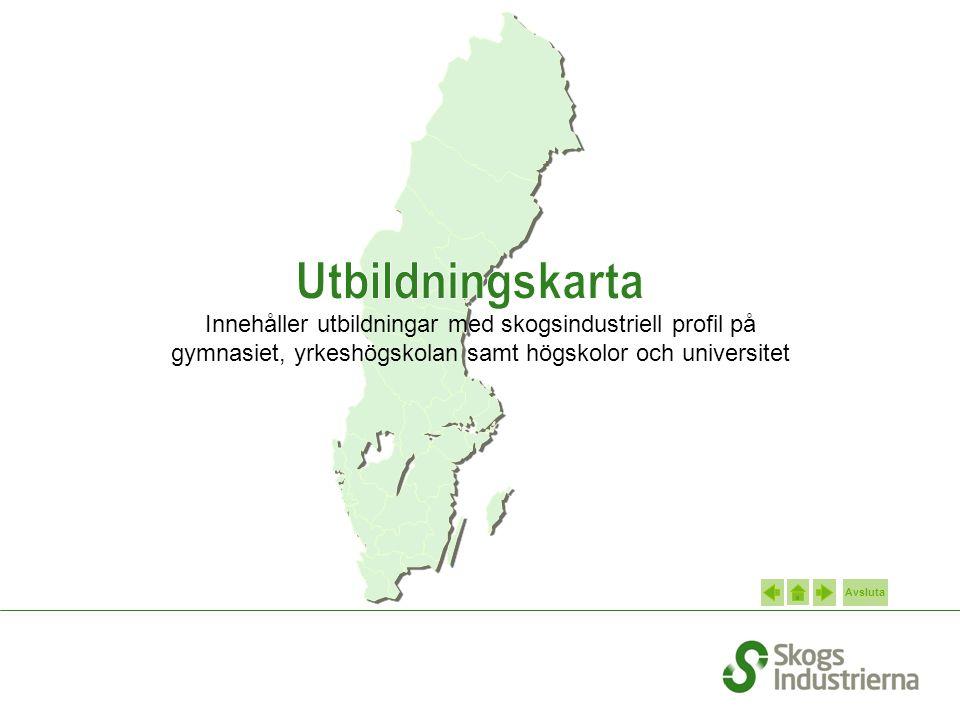Utbildningskarta Innehåller utbildningar med skogsindustriell profil på gymnasiet, yrkeshögskolan samt högskolor och universitet.