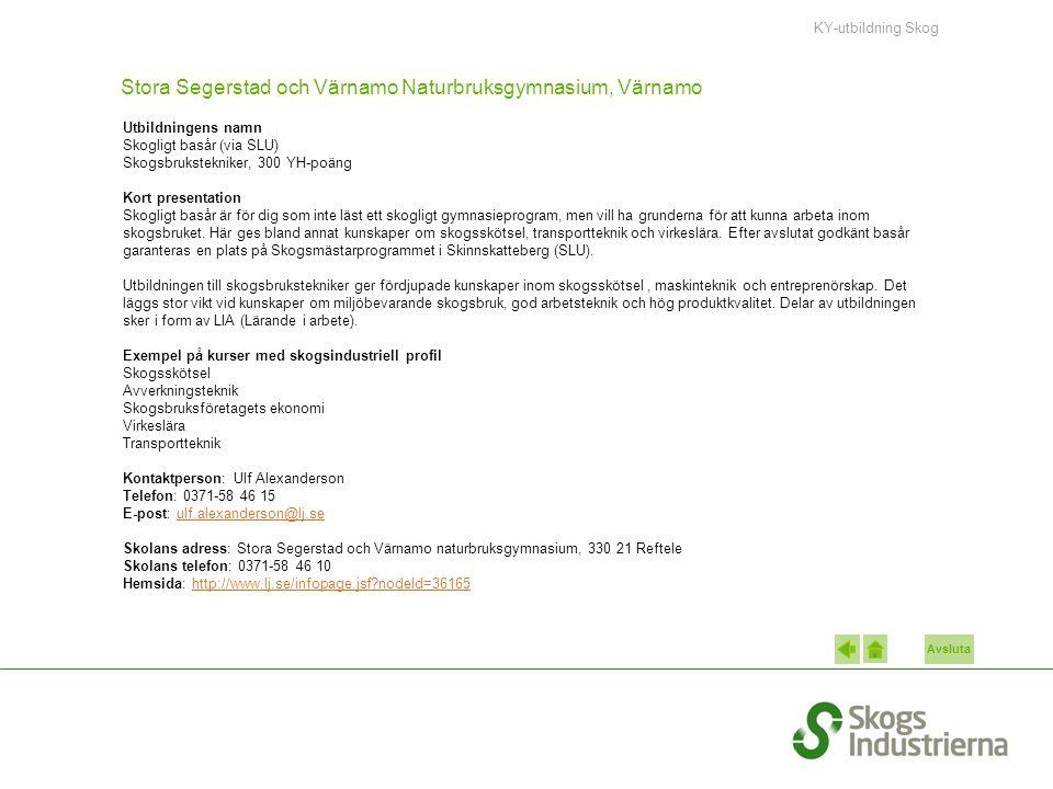 Stora Segerstad och Värnamo Naturbruksgymnasium, Värnamo