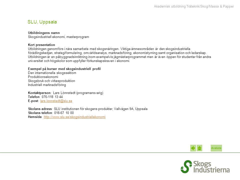 Akademisk utbildning Träteknik/Skog/Massa & Papper