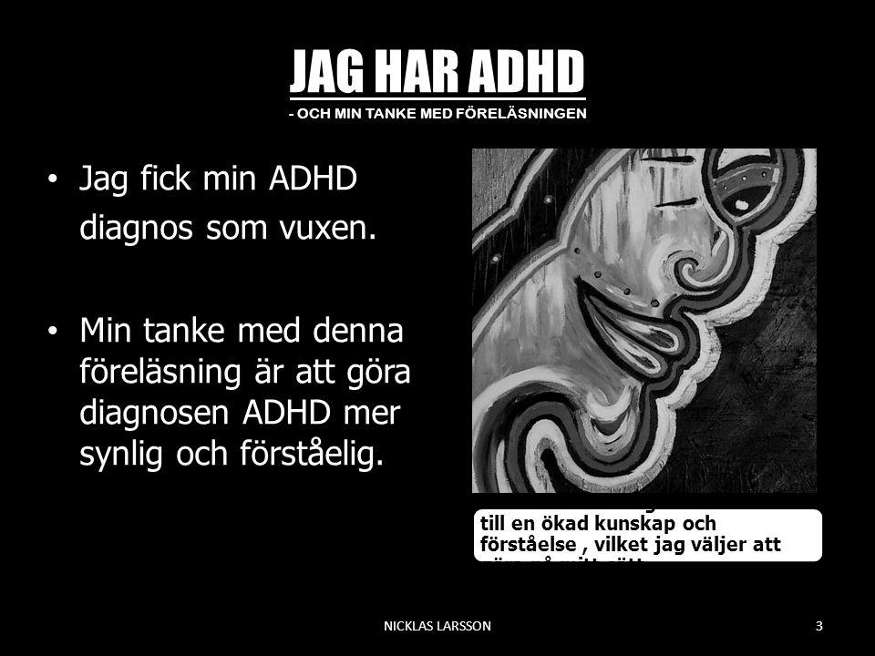JAG HAR ADHD - OCH MIN TANKE MED FÖRELÄSNINGEN