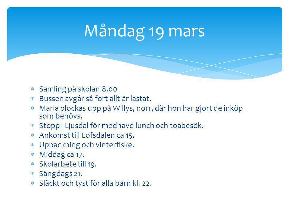 Måndag 19 mars Samling på skolan 8.00