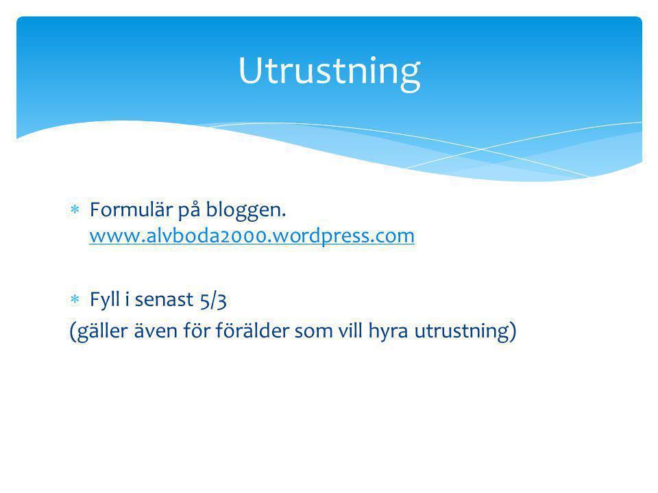 Utrustning Formulär på bloggen. www.alvboda2000.wordpress.com
