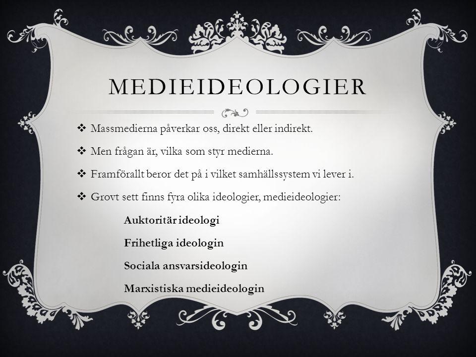 Medieideologier Massmedierna påverkar oss, direkt eller indirekt.