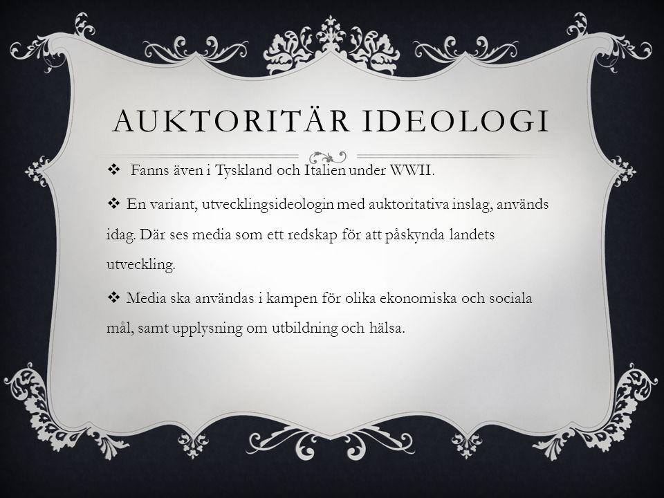 Auktoritär ideologi Fanns även i Tyskland och Italien under WWII.