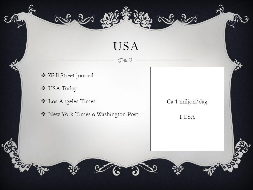 USA Wall Street journal USA Today Los Angeles Times Ca 1 miljon/dag