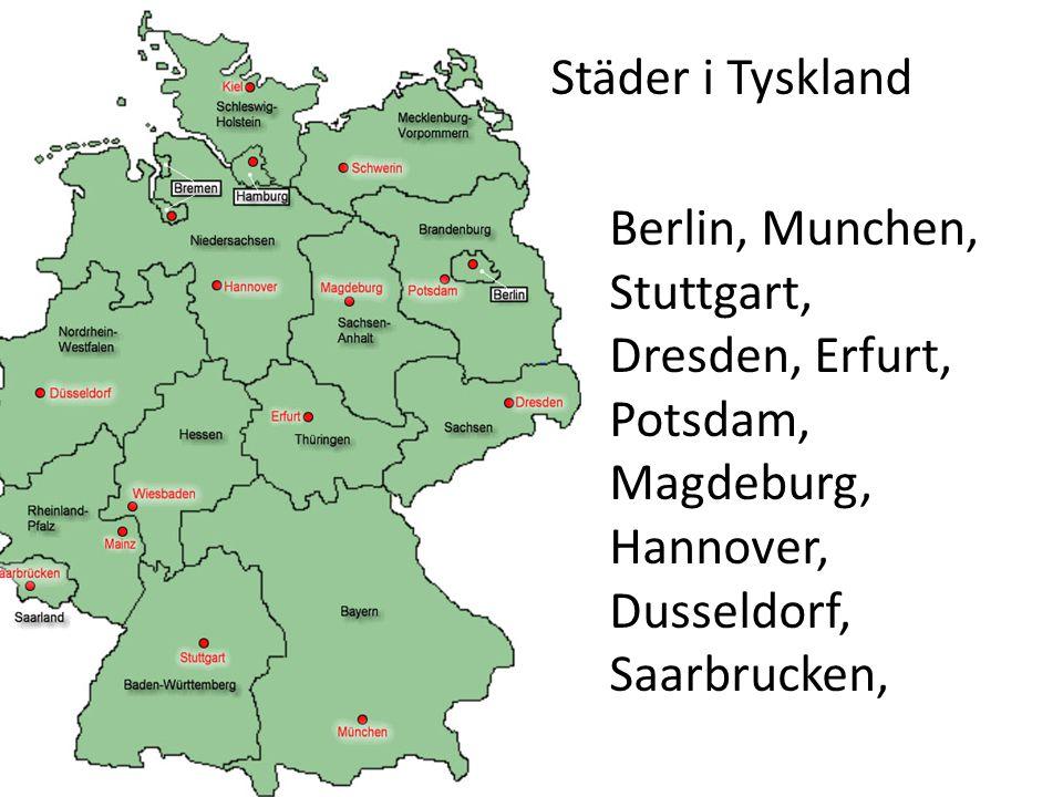 Städer i Tyskland Berlin, Munchen, Stuttgart, Dresden, Erfurt, Potsdam, Magdeburg, Hannover, Dusseldorf, Saarbrucken,