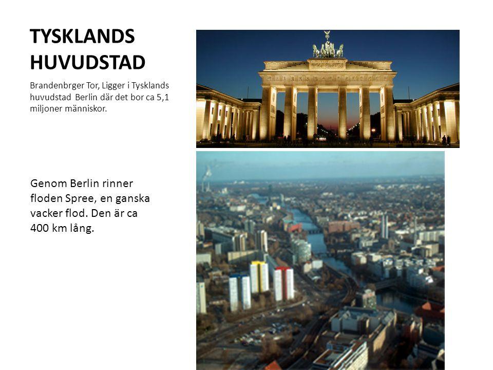 TYSKLANDS HUVUDSTAD Brandenbrger Tor, Ligger i Tysklands huvudstad Berlin där det bor ca 5,1 miljoner människor.