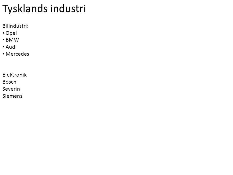 Tysklands industri Bilindustri: Opel BMW Audi Mercedes Elektronik
