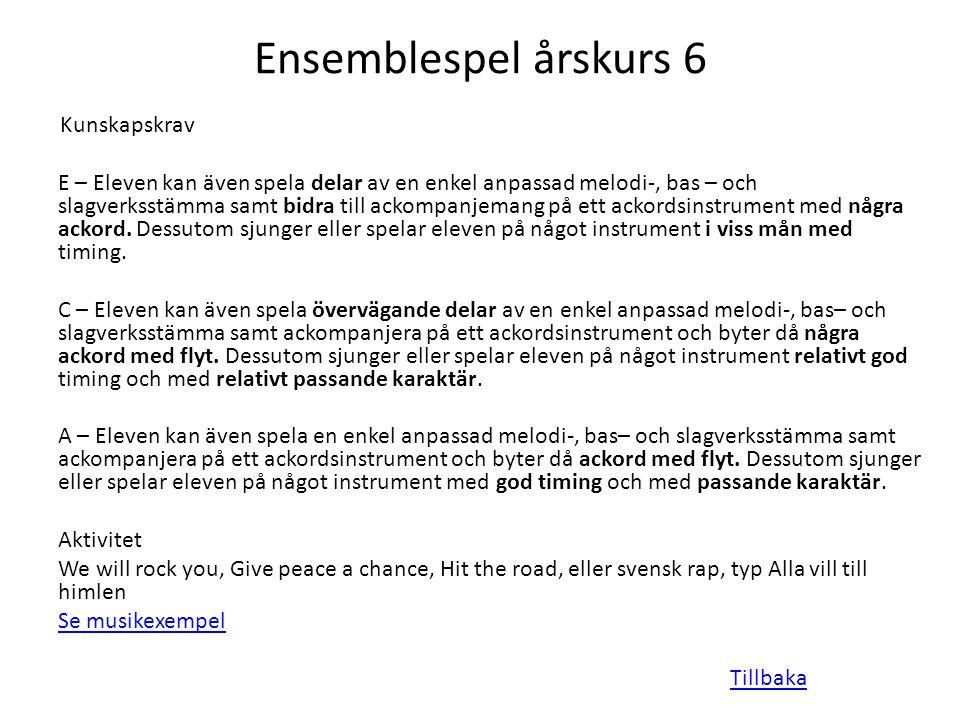 Ensemblespel årskurs 6 Kunskapskrav.