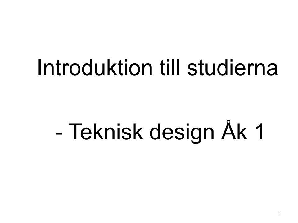 Introduktion till studierna - Teknisk design Åk 1