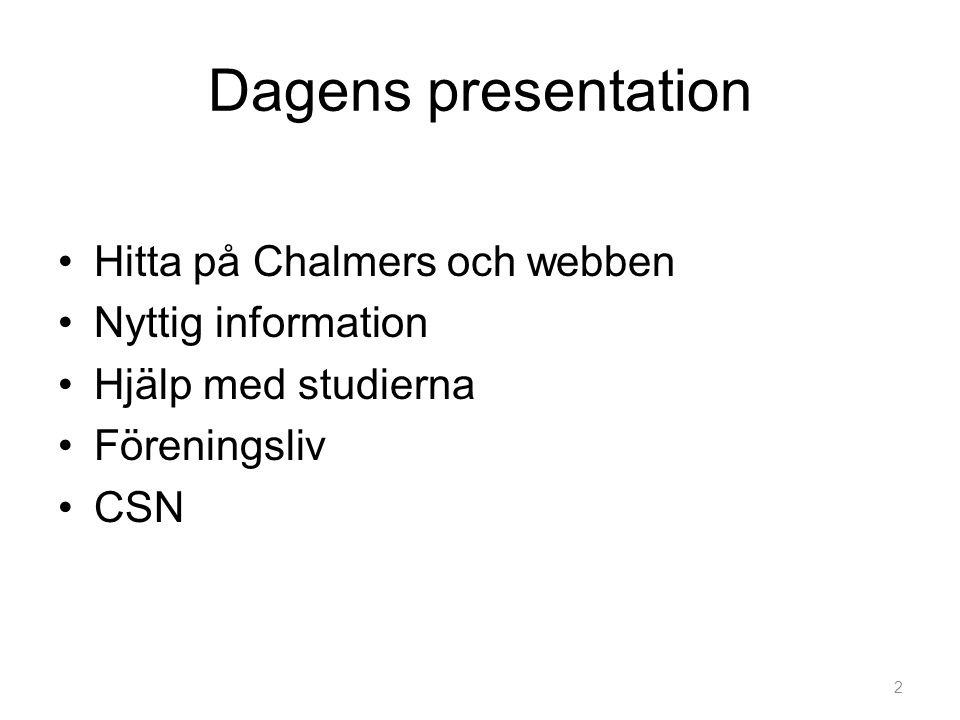 Dagens presentation Hitta på Chalmers och webben Nyttig information
