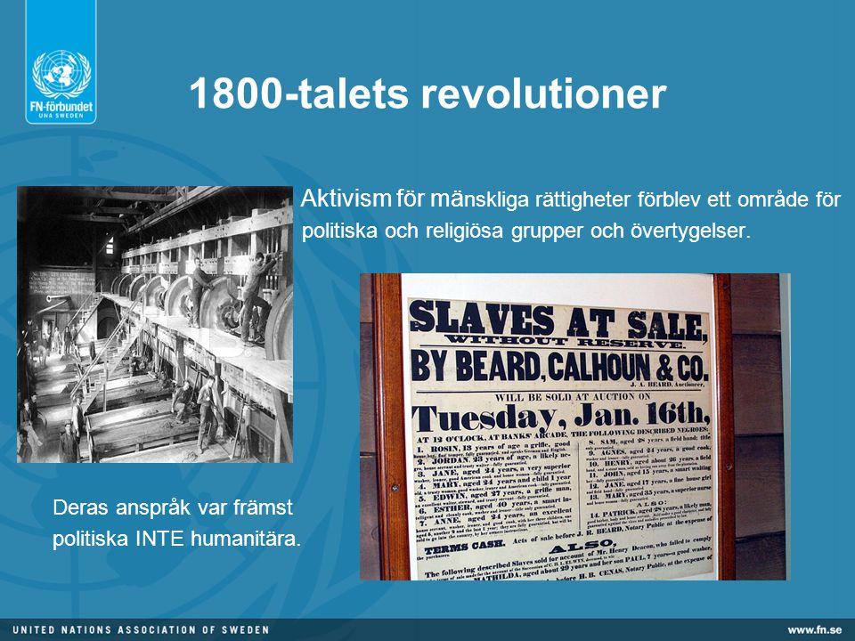 1800-talets revolutioner Aktivism för mänskliga rättigheter förblev ett område för. politiska och religiösa grupper och övertygelser.
