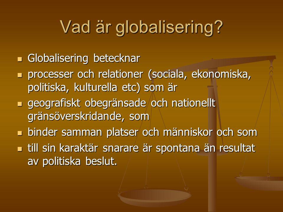 Vad är globalisering Globalisering betecknar