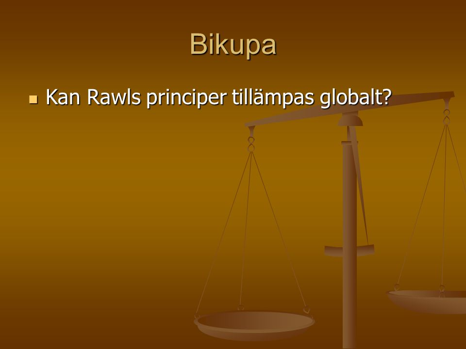 Bikupa Kan Rawls principer tillämpas globalt