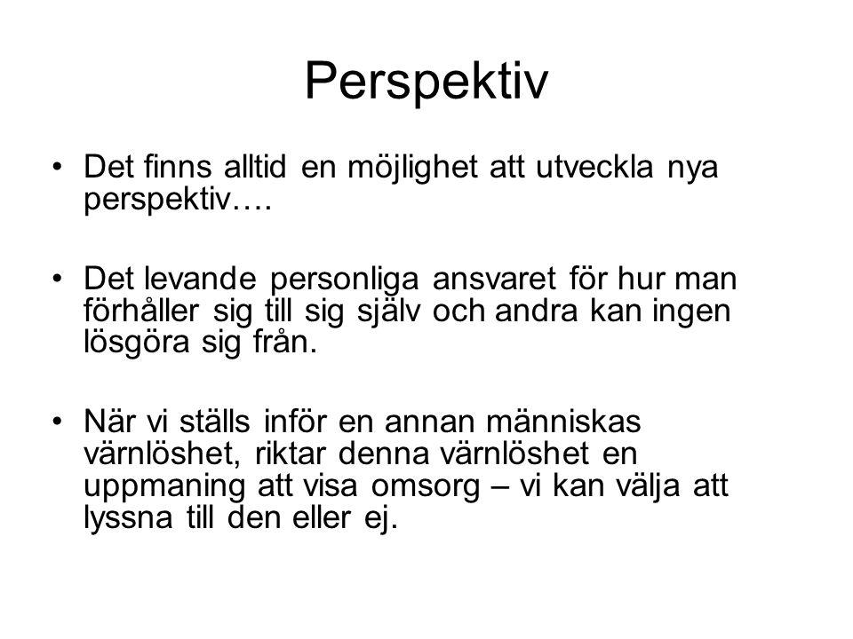 Perspektiv Det finns alltid en möjlighet att utveckla nya perspektiv….