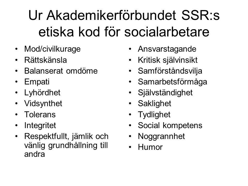 Ur Akademikerförbundet SSR:s etiska kod för socialarbetare