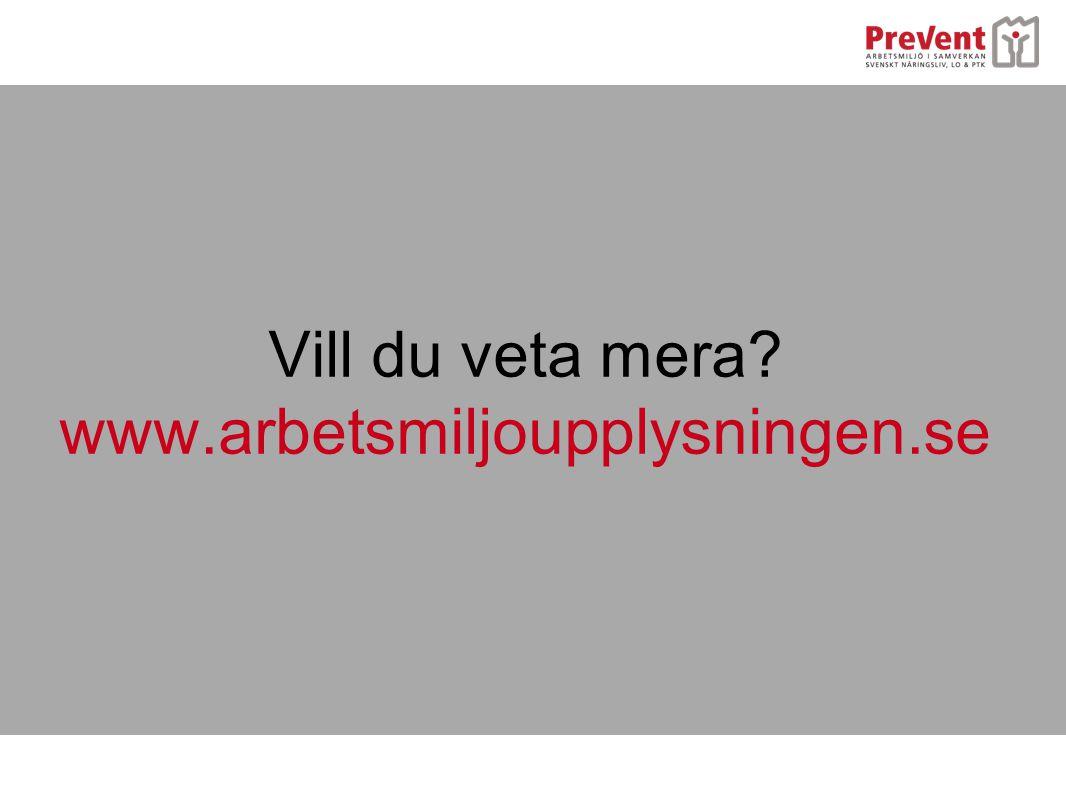 Vill du veta mera www.arbetsmiljoupplysningen.se