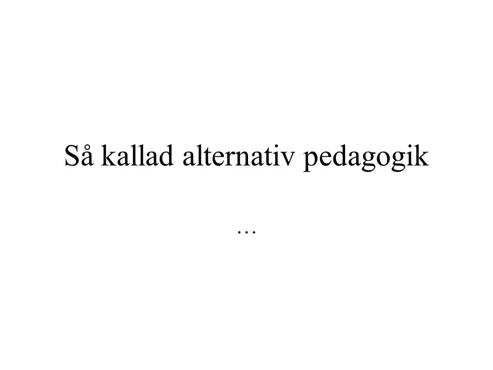 Så kallad alternativ pedagogik