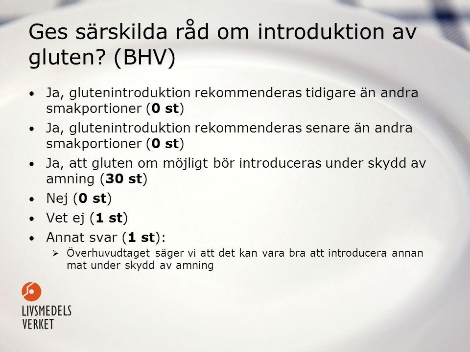 Ges särskilda råd om introduktion av gluten (BHV)