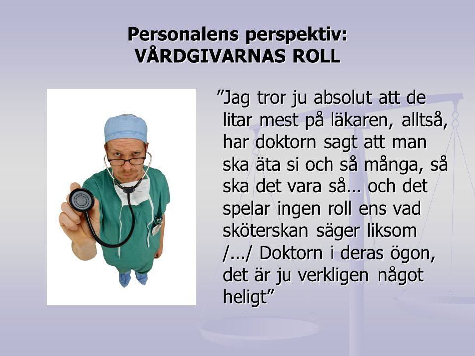 Personalens perspektiv: VÅRDGIVARNAS ROLL