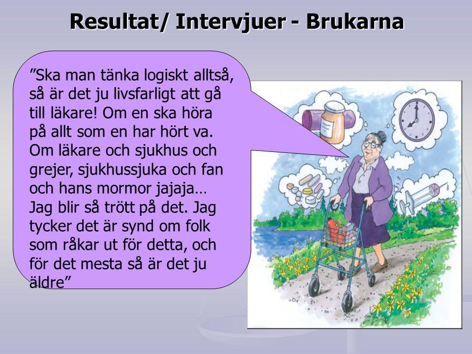 Resultat/ Intervjuer - Brukarna