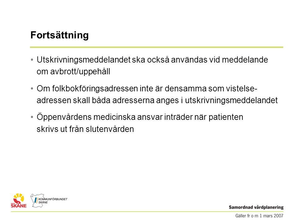 Fortsättning Utskrivningsmeddelandet ska också användas vid meddelande om avbrott/uppehåll.