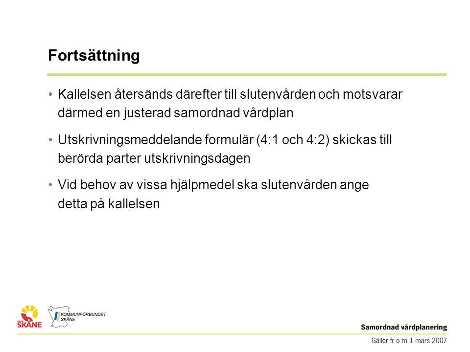 Fortsättning Kallelsen återsänds därefter till slutenvården och motsvarar därmed en justerad samordnad vårdplan.