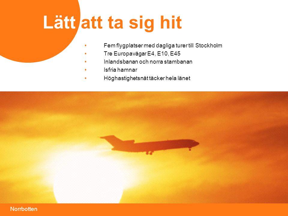 Lätt att ta sig hit Fem flygplatser med dagliga turer till Stockholm