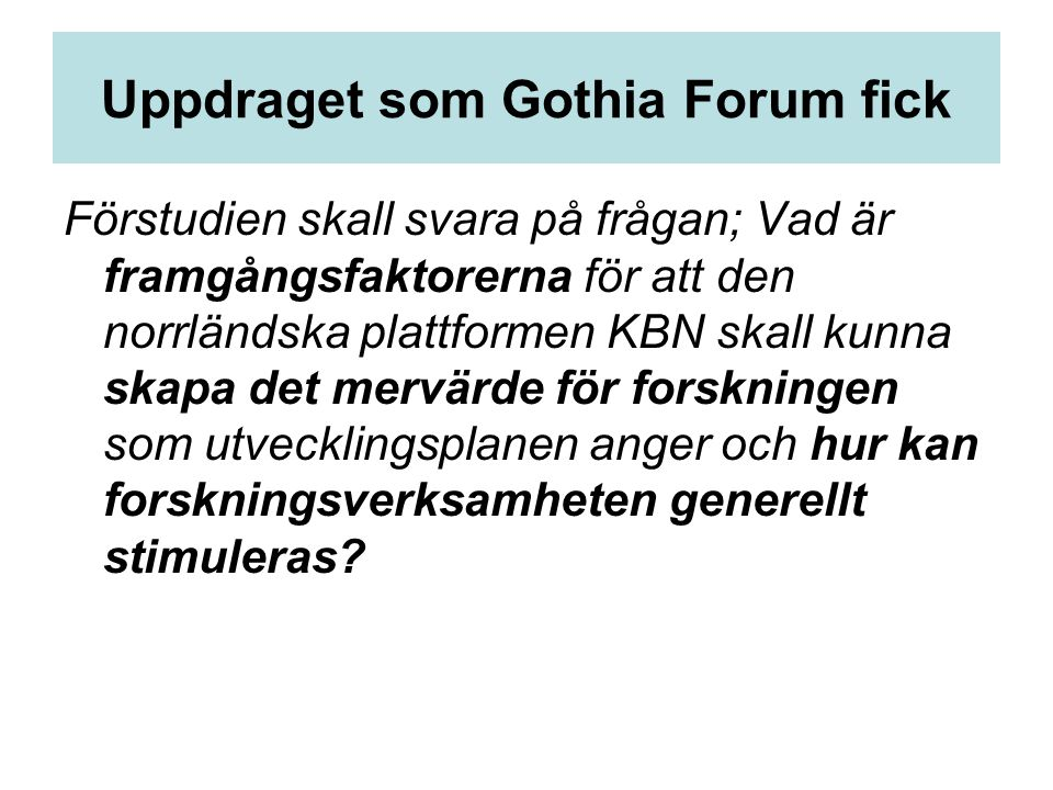 Uppdraget som Gothia Forum fick
