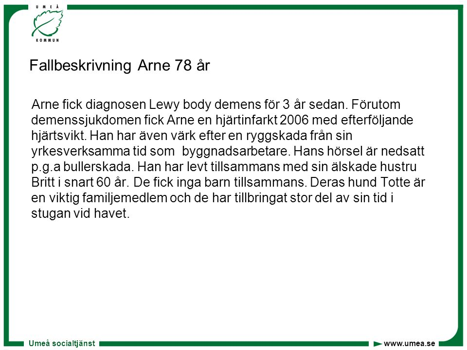 Fallbeskrivning Arne 78 år