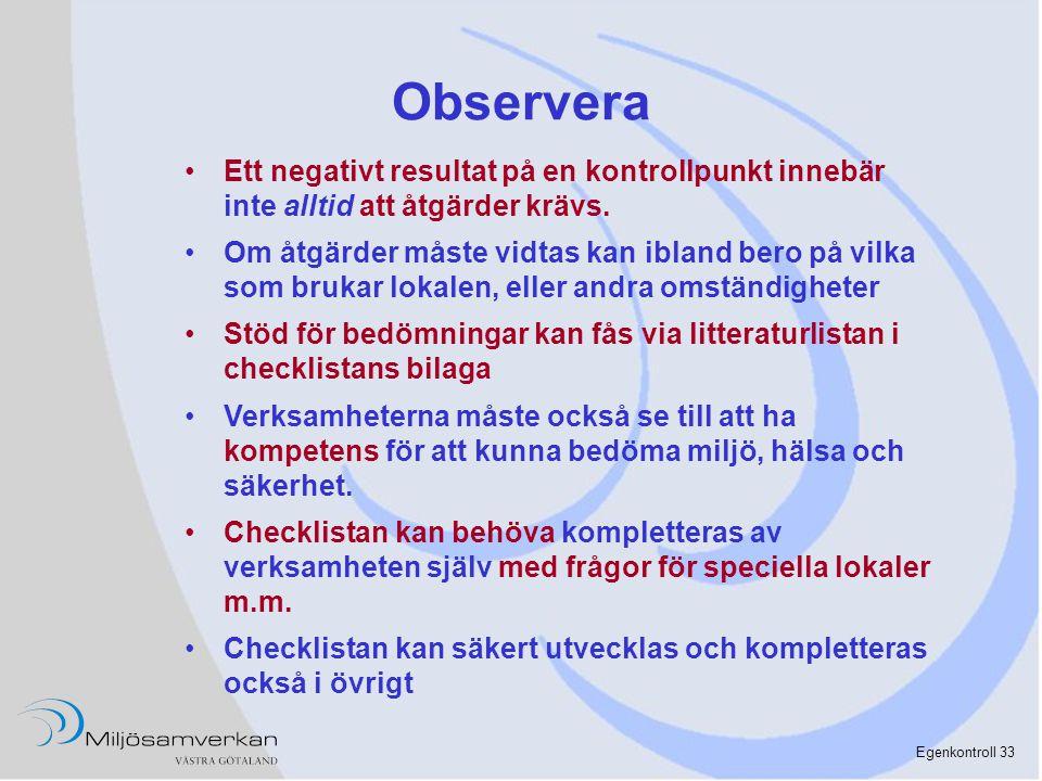 Observera Ett negativt resultat på en kontrollpunkt innebär inte alltid att åtgärder krävs.