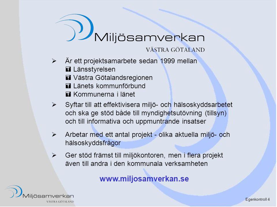 www.miljosamverkan.se Är ett projektsamarbete sedan 1999 mellan