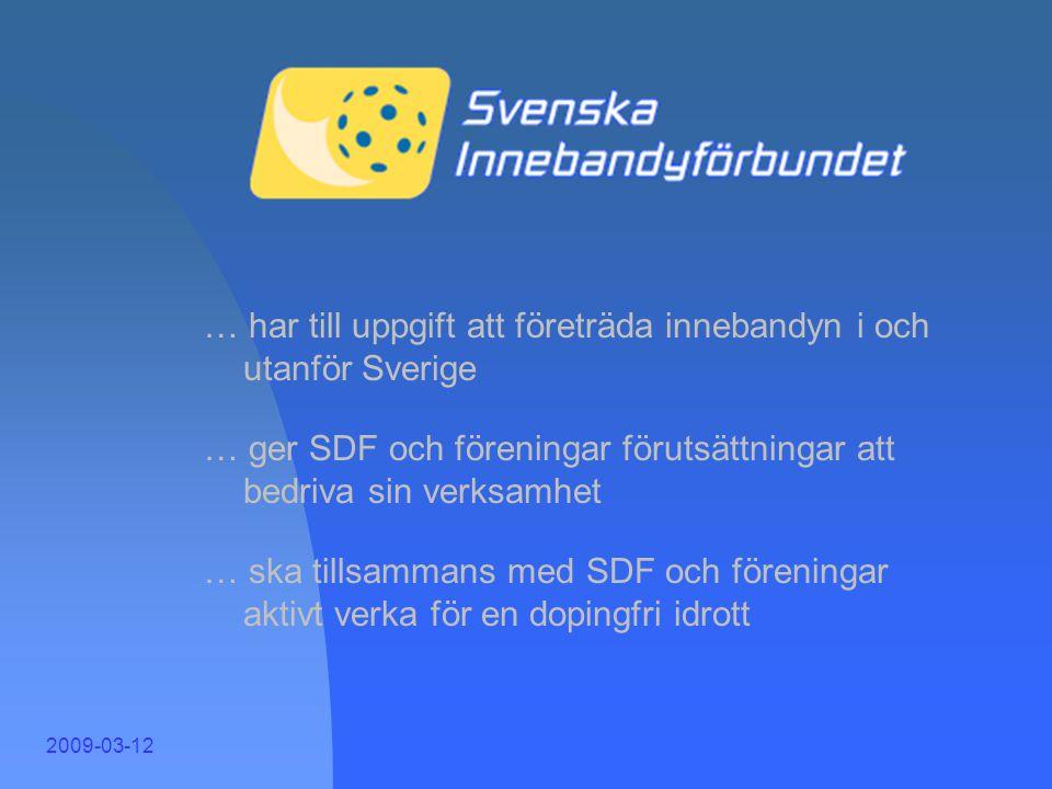 SIBF 2 … har till uppgift att företräda innebandyn i och utanför Sverige. … ger SDF och föreningar förutsättningar att bedriva sin verksamhet.