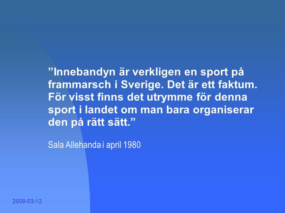 Innebandyn är verkligen en sport på frammarsch i Sverige