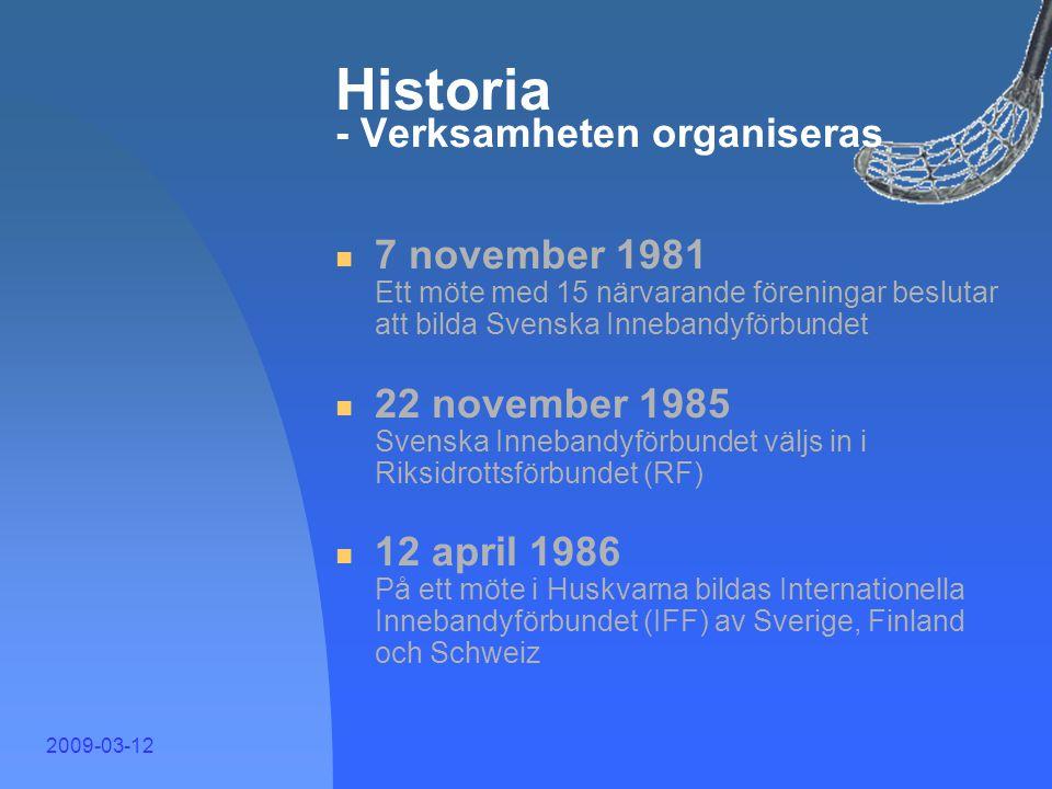 Historia - Verksamheten organiseras
