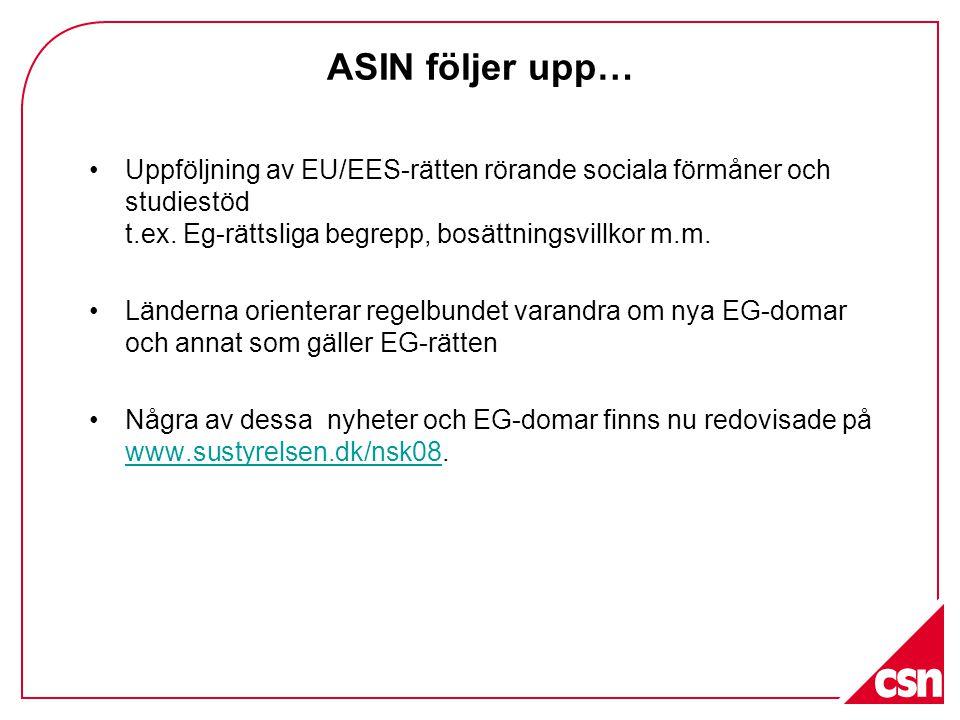 ASIN följer upp… Uppföljning av EU/EES-rätten rörande sociala förmåner och studiestöd t.ex. Eg-rättsliga begrepp, bosättningsvillkor m.m.