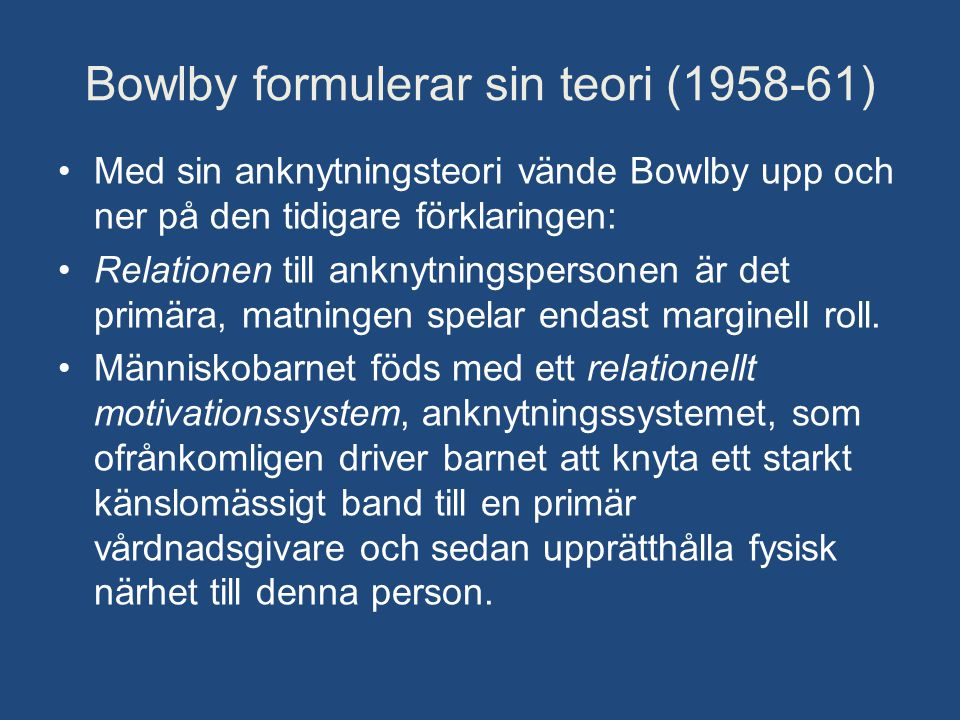 Bowlby formulerar sin teori (1958-61)