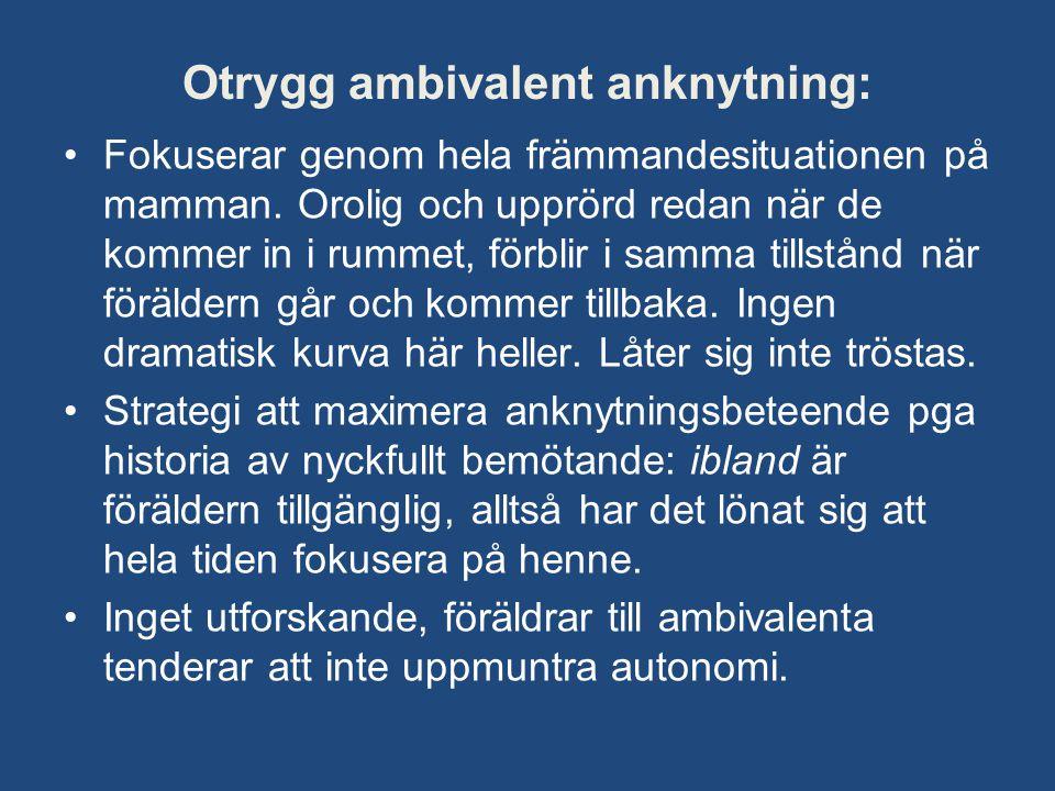 Otrygg ambivalent anknytning: