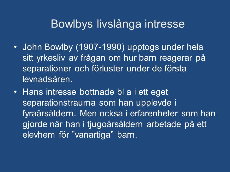 Bowlbys livslånga intresse