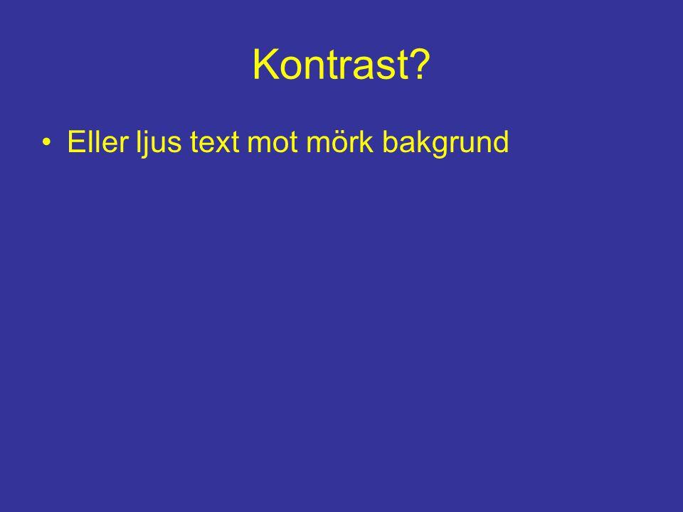 Kontrast Eller ljus text mot mörk bakgrund