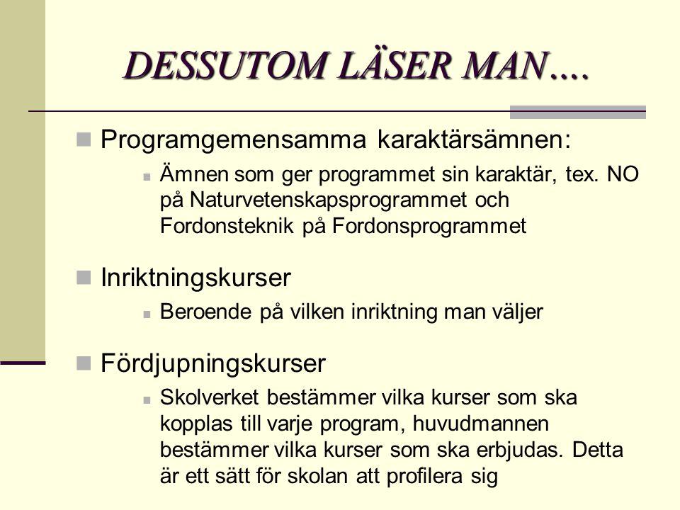 DESSUTOM LÄSER MAN…. Programgemensamma karaktärsämnen: