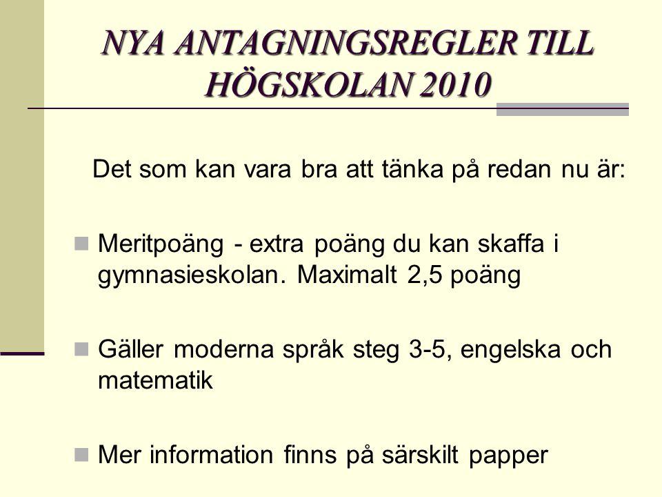 NYA ANTAGNINGSREGLER TILL HÖGSKOLAN 2010