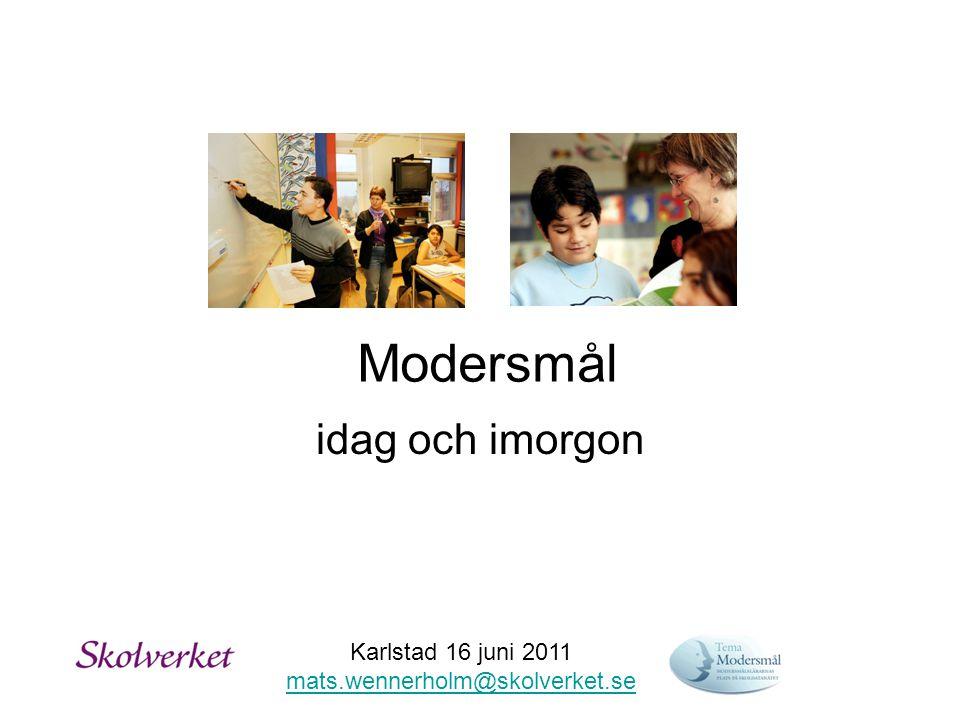 Karlstad 16 juni 2011 mats.wennerholm@skolverket.se