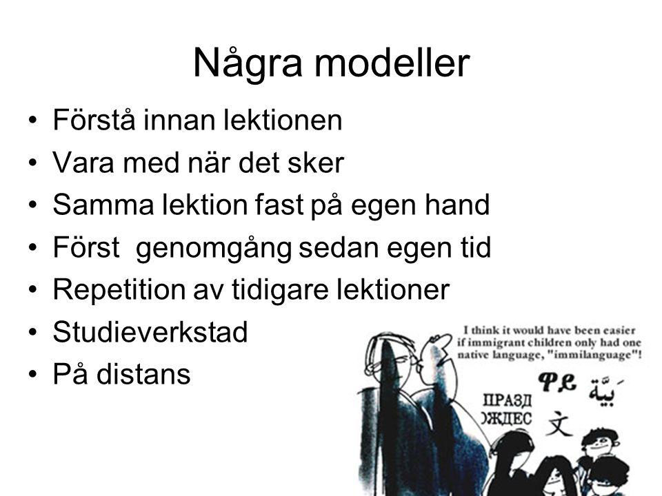 Några modeller Förstå innan lektionen Vara med när det sker