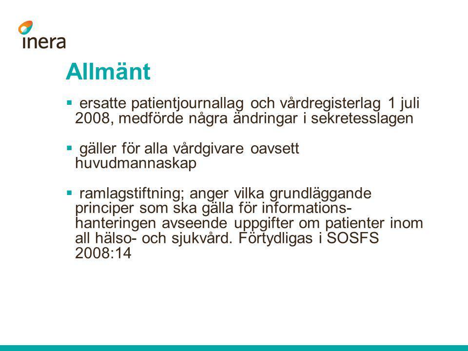 Allmänt ersatte patientjournallag och vårdregisterlag 1 juli 2008, medförde några ändringar i sekretesslagen.