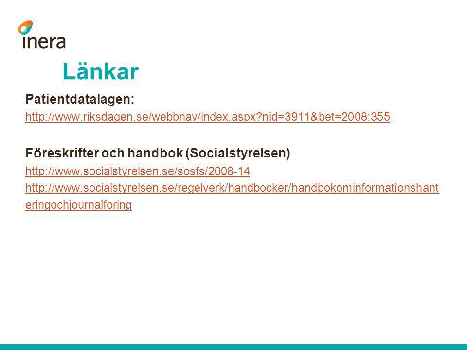Länkar Patientdatalagen: http://www.riksdagen.se/webbnav/index.aspx nid=3911&bet=2008:355. Föreskrifter och handbok (Socialstyrelsen)